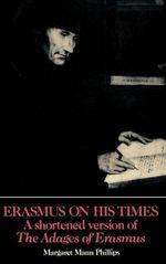Erasmus on His Times:Adag by Margaret Mann Phillips